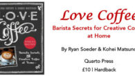 Love Coffee Barista Secrets for Creative Coffee at Home By […]