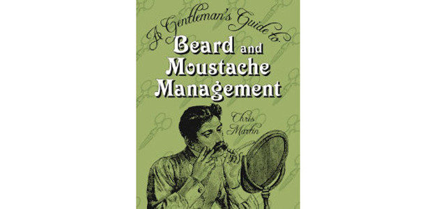 A Gentleman's Guide to Beard and Moustache Management.www.thehistorypress.co.uk. By Chris […]