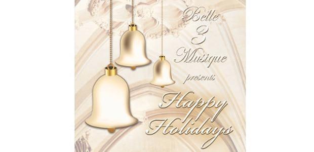 Belle 3 Musique trio presents Happy Holidays! Original, Heartwarming Music […]