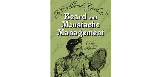 A Gentleman's Guide to Beard and Moustache Management. www.thehistorypress.co.uk. By Chris […]
