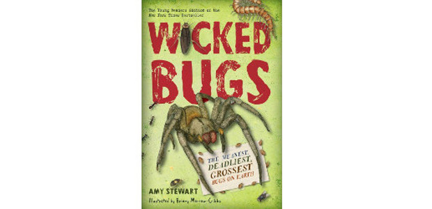 BOOK: Wicked Bugs (Young Reader's Edition) Ages 8-12 By Amy […]