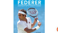 Available Now! FEDERER: PORTRAIT OF A TENNIS LEGEND by author […]