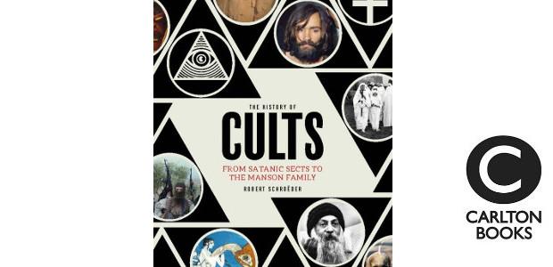 THE HISTORY OF CULTS by Robert Schroëder >> www.carltonbooks.co.uk FACEBOOK […]
