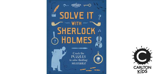 SOLVE IT WITH SHERLOCK HOLMES >> www.carltonkids.co.uk FACEBOOK | TWITTER […]