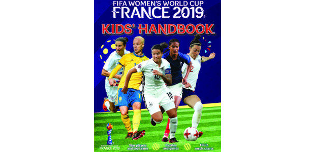 FIFA WOMEN'S WORLD CUP FRANCE 2019 KIDS' HANDBOOK by Emily […]