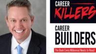 BOOK >> John Crossman's Career Killers/ Career Builders is based […]