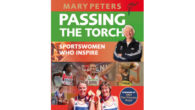 PASSING THE TORCH – Sportswomen Who Inspire Edited Mary Peters […]