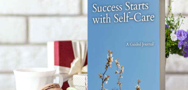 Success Starts with Self-Care: A 52-Week Guide to Making Self-Care […]