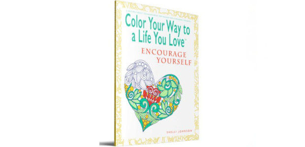 COLOR YOUR WAY TO A LIFE YOU LOVE: ENCOURAGE YOURSELF. […]