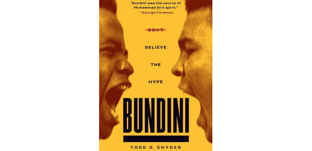 Bundini: Don't Believe The Hype by Todd D. Snyder See […]