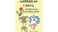 Happier in 7 Days Affirmation Coloring Book: Inspirational Coloring Books […]