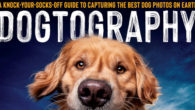 Dogtography: A Knock-Your-Socks-Off Guide to Capturing the Best Dog Photos […]